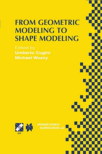 From Geometric Modeling to Shape Modeling: Ifip Tc5 Wg5.2 Seventh Workshop on Geometric Modeling: ...