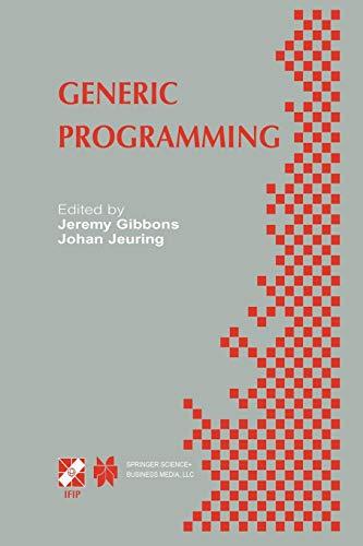 "Generic Programming. IFIP TC2 / WG2.1 Working Conference Programming July 11â€""12, ..."