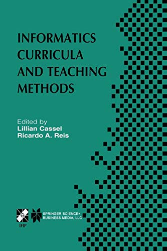 9781475754698: Informatics Curricula and Teaching Methods: IFIP TC3 / WG3.2 Conference on Informatics Curricula, Teaching Methods and Best Practice (ICTEM 2002) July ... in Information and Communication Technology)