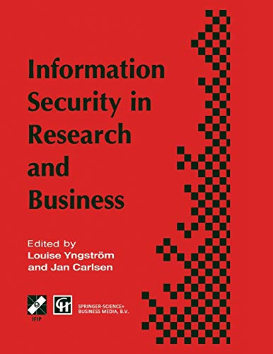 Information Security in Research and Business: Proceedings of the IFIP TC11 13th international ...