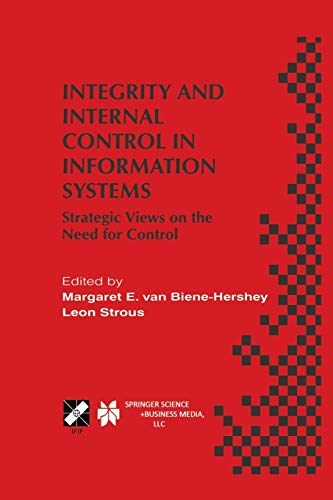 9781475755312: Integrity and Internal Control in Information Systems: Strategic Views on the Need for Control (IFIP Advances in Information and Communication Technology)