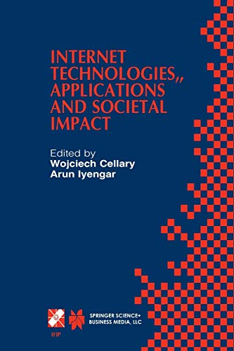 9781475755749: Internet Technologies, Applications and Societal Impact: IFIP TC6 / WG6.4 Workshop on Internet Technologies, Applications and Societal Impact (WITASI ... in Information and Communication Technology)