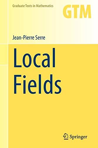 9781475756753: Local Fields (Graduate Texts in Mathematics)