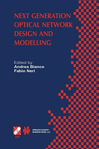 9781475760002: Next Generation Optical Network Design and Modelling: IFIP TC6 / WG6.10 Sixth Working Conference on Optical Network Design and Modelling (ONDM 2002) ... in Information and Communication Technology)