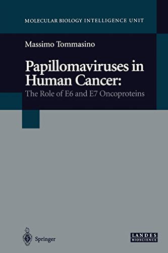 Papillomaviruses in Human Cancer: The Role of E6 and E7 Oncoproteins: Massimo Tommasino