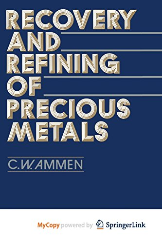 9781475763829: Recovery and Refining of Precious Metals