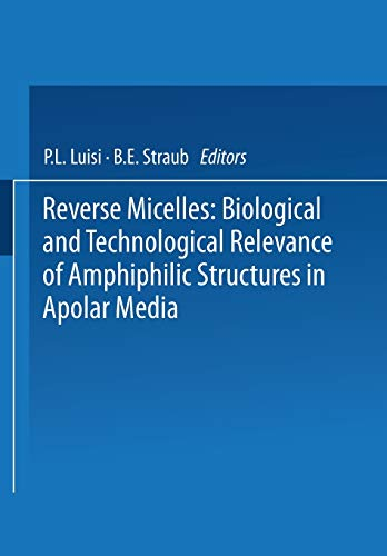 9781475764260: Reverse Micelles: Biological and Technological Relevance of Amphiphilic Structures in Apolar Media