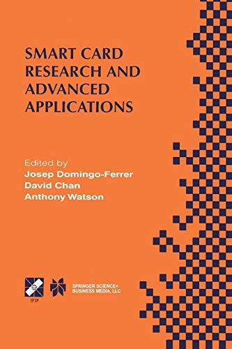 9781475765267: Smart Card Research and Advanced Applications: IFIP TC8 / WG8.8 Fourth Working Conference on Smart Card Research and Advanced Applications September ... in Information and Communication Technology)