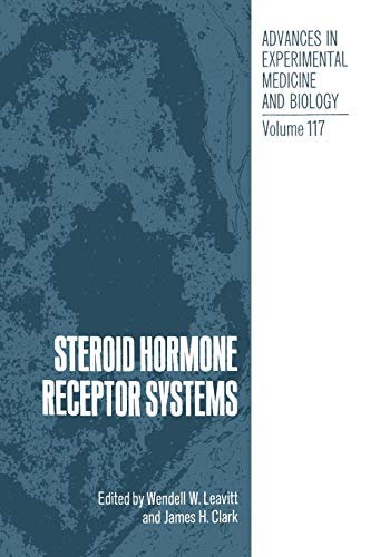 9781475765915: Steroid Hormone Receptor Systems (Advances in Experimental Medicine and Biology) (Volume 117)
