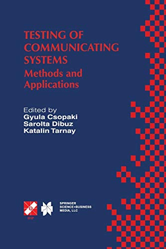 9781475766998: Testing of Communicating Systems: Methods and Applications (IFIP Advances in Information and Communication Technology)