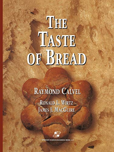 Taste of Bread: A Translation of Le: Raymond Calvel, Ronald