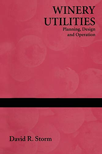 9781475769753: Winery Utilities: Planning, Design and Operation