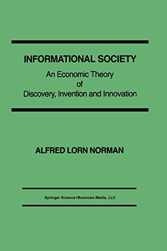 9781475770025: Informational Society: An economic theory of discovery, invention and innovation