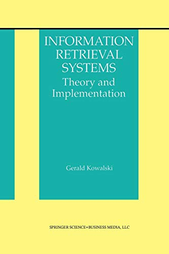 9781475770322: Information Retrieval Systems: Theory and Implementation (The Information Retrieval Series)
