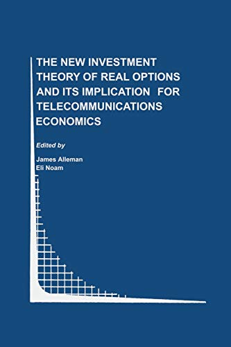 9781475771848: The New Investment Theory of Real Options and its Implication for Telecommunications Economics (Topics in Regulatory Economics and Policy)