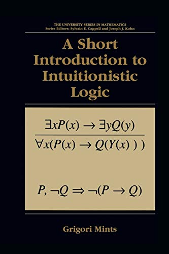 9781475773194: A Short Introduction to Intuitionistic Logic (University Series in Mathematics)