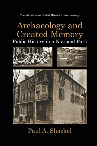 9781475773309: Archaeology and Created Memory: Public History in a National Park (Contributions To Global Historical Archaeology)