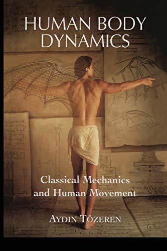 9781475773903: Human Body Dynamics: Classical Mechanics and Human Movement