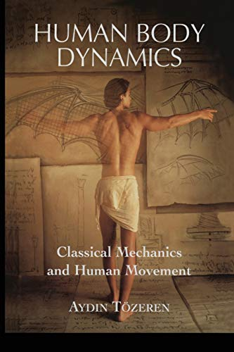 9781475773903: Human Body Dynamics: Classical Mechanics and Human Movement