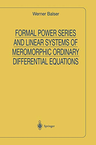 9781475774054: Formal Power Series and Linear Systems of Meromorphic Ordinary Differential Equations (Universitext)