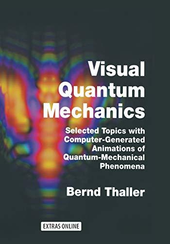 9781475774283: Visual Quantum Mechanics: Selected Topics with Computer-Generated Animations of Quantum-Mechanical Phenomena