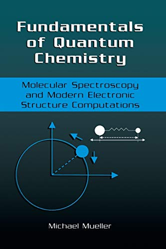 9781475775235: Fundamentals of Quantum Chemistry: Molecular Spectroscopy and Modern Electronic Structure Computations