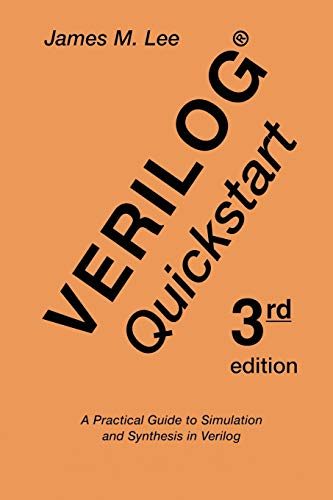 9781475775594: Verilog Quickstart: A Practical Guide to Simulation and Synthesis in Verilog