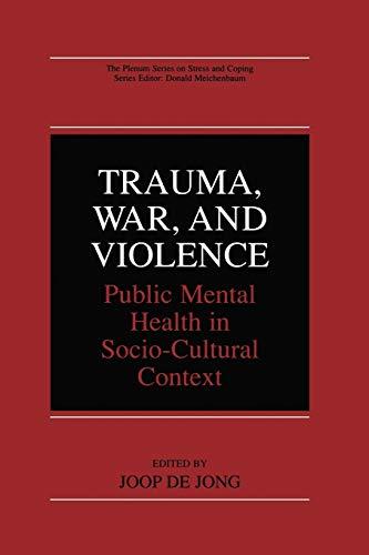 Trauma, War, and Violence: Public Mental Health: de Jong, Joop
