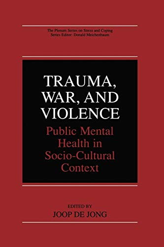9781475776119: Trauma, War, and Violence: Public Mental Health in Socio-Cultural Context (The Springer Series in Social Clinical Psychology)