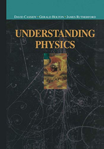 9781475777000: Understanding Physics (Undergraduate Texts in Contemporary Physics)