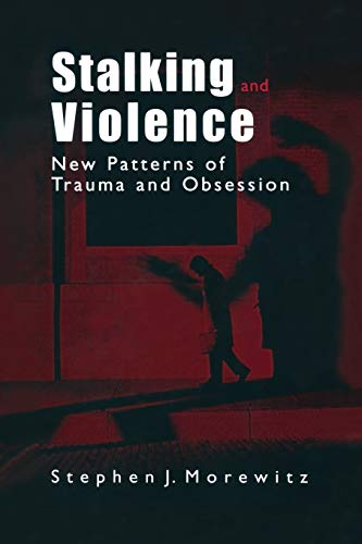 9781475778168: Stalking and Violence: New Patterns of Trauma and Obsession