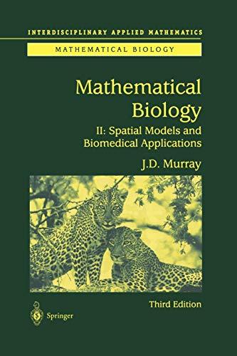 9781475778700: Mathematical Biology II: Spatial Models and Biomedical Applications (Interdisciplinary Applied Mathematics)