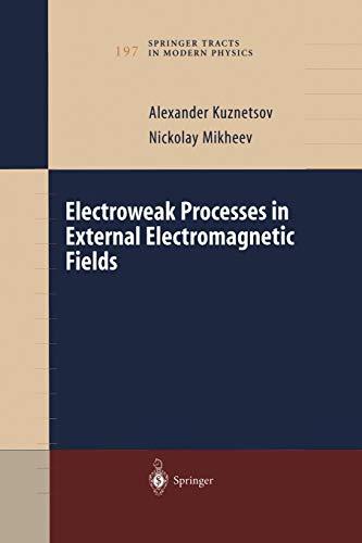 Electroweak Processes in External Electromagnetic Fields (Springer