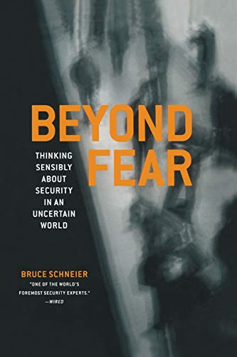 9781475781199: Beyond Fear: Thinking Sensibly about Security in an Uncertain World