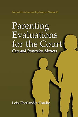 9781475782189: Parenting Evaluations for the Court: Care and Protection Matters (Perspectives in Law & Psychology)