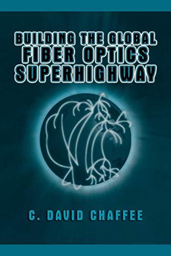 9781475782400: Building the Global Fiber Optics Superhighway