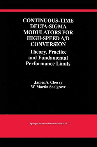 9781475783469: Continuous-Time Delta-SIGMA Modulators for High-Speed A/D Conversion: Theory, Practice and Fundamental Performance Limits (The Springer International Series in Engineering and Computer Science)