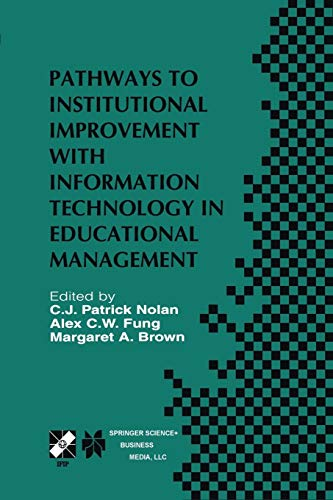 9781475783667: Pathways to Institutional Improvement with Information Technology in Educational Management: IFIP TC3/WG3.7 Fourth International Working Conference on ... in Information and Communication Technology)
