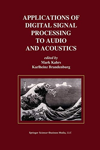 9781475783865: Applications of Digital Signal Processing to Audio and Acoustics (The Springer International Series in Engineering and Computer Science)