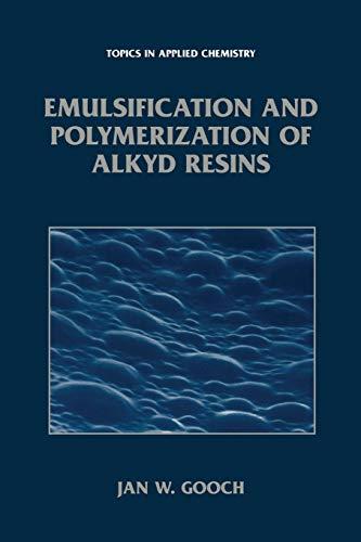 Emulsification and Polymerization of Alkyd Resins.: Gooch, Jan W.: