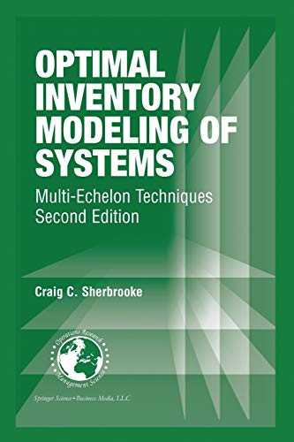 Optimal Inventory Modeling of Systems: Multi-Echelon Techniques (International Series in Operations...