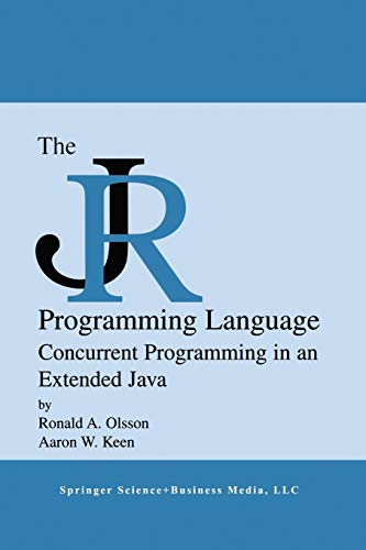 The Jr Programming Language: Concurrent Programming in an Extended Java: Ronald A. Olsson