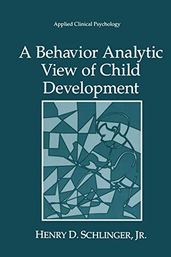 9781475789782: A Behavior Analytic View of Child Development (Nato Science Series B:)