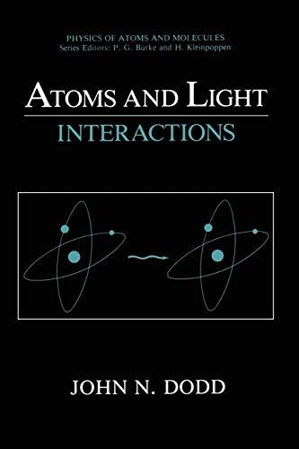 Atoms and Light: Interactions: John N. Dodd