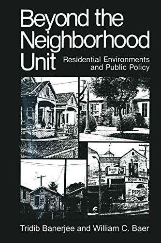 9781475794205: Beyond the Neighborhood Unit: Residential Environments and Public Policy (Environment, Development and Public Policy: Environmental Policy and Planning)