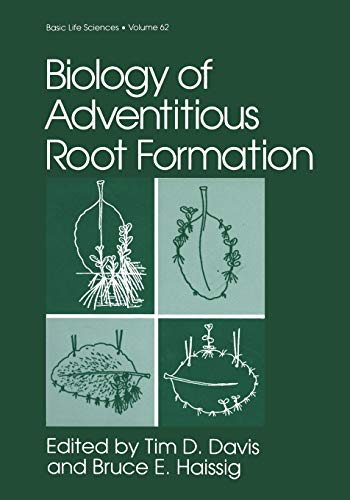 Biology of Adventitious Root Formation: Davis, Tim D.