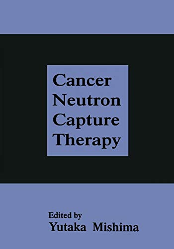 9781475795691: Cancer Neutron Capture Therapy