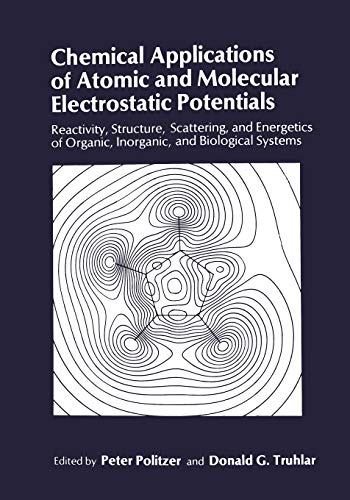 9781475796360: Chemical Applications of Atomic and Molecular Electrostatic Potentials: Reactivity, Structure, Scattering, and Energetics of Organic, Inorganic, and Biological Systems