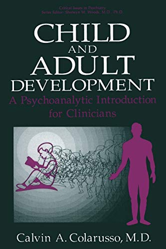9781475796759: Child and Adult Development: A Psychoanalytic Introduction For Clinicians (Critical Issues In Psychiatry)