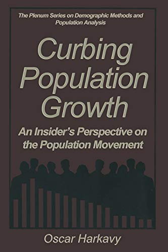 Curbing Population Growth: An Insider S Perspective on the Population Movement: Oscar Harkavy